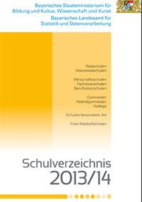 Grundlegende Daten zu bayerischen Schulen: Schulverzeichnis 2013/14